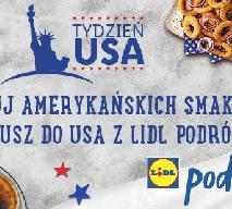 Tydzień USA czy tydzień w USA?  – LIDL rusza z nową ofertą i konkursem!